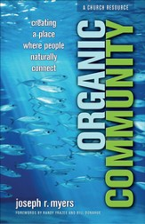 Organic Community: Creating a Place Where People Naturally Connect - eBook