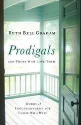 Prodigals and Those Who Love Them: Words of Encouragement for Those Who Wait - eBook