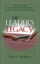 The Leader's Legacy: Preparing for Greater Things