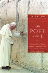 The Pope and I: How the Lifelong Friendship Between a Polish Jew and Pope John Paul II Advanced the Cause of Jewish-Christian Relation