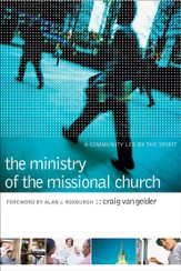 Ministry of the Missional Church, The: A Community Led by the Spirit - eBook