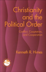 Christianity and the Political Order: Conflict, Co-optation, and Cooperation