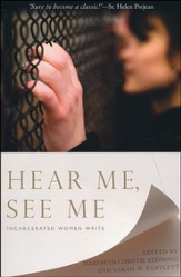 Hear Me, See Me: Incarcerated Women Write - Slightly Imperfect