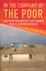 In the Company of the Poor: Conversations with Dr. Paul Farmer and Fr. Gustavo Gutierrez