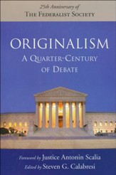 Originalism: A Quarter Century of Debate