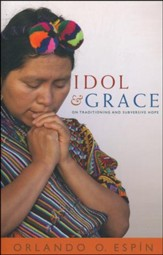 Idol and Grace: On Traditioning and Subversive Hope