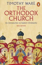 The Orthodox Church: An Introduction to Eastern Christianity, Third Edition