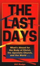 The Last Days What's Ahead for the Body of Christ