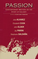 Passion: Contemporary Writers on the Story of Calvary