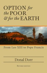 Option for the Poor and for the Earth: From Leo XIII to Pope Francis - revised edition