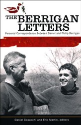 The Berrigan Letters: Personal Correspondence between Daniel and Philip Berrigan