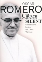 The Church Cannot Remain Silent: Unpublished Letters and Writings