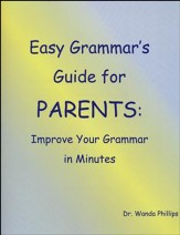 Easy Grammar's Guide for Parents: Improve Your Grammar in Minutes