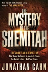 The Mystery of the Shemitah: The 3,000-Year-Old   Mystery That Holds the Secret of America's Future