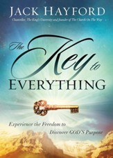 The Key to Everything: Experience the Freedom to Discover God's Purpose