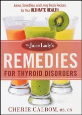 The Juice Lady's Remedies for Thyroid Disorder