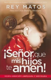 ¡Señor, Que Mis Hijos Te Amen! Nueva Ed.  (Lord, Let My Children Love You! New Ed.)