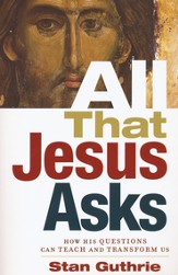 All that Jesus Asks: How His Questions Can Teach and Transform Us - eBook