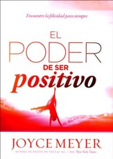 El Poder de ser positivo: Encuentre la felicidad para siempre, The Power of Being Positive