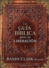 La guia biblica para la sanidad y liberacon, The Biblical Guidebook to Healing and Deliverance
