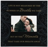 Life is Not Measured Photo Frame