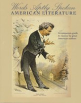 Words Aptly Spoken: American Literature: A companion guide to classics by great American authors