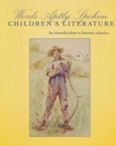 Words Aptly Spoken--Children's Literature: An Introduction  to Literary Classics