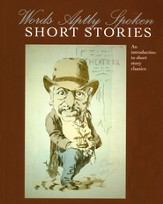 Words Aptly Spoken--Short Stories: An Introduction to Literary Classics