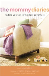 Mommy Diaries, The: Finding Yourself in the Daily Adventure - eBook