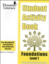 The WordBuild ® Vocabulary Development System: Foundations Level 1 Student Activity Book