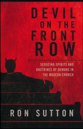 Devil On the Front Row: Seducing Spirits and Doctrines of Demons in the Modern Church