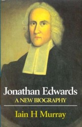 Jonathan Edwards: A New Biography