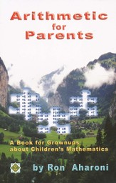Singapore Math: Arithmetic for Parents by Ron Aharoni