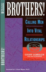 Brothers! Calling Men into Vital Relationships, Promise Keepers Study Guides