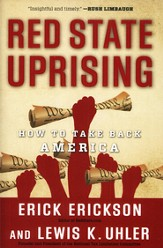 Red State Uprising: How to Take Back America