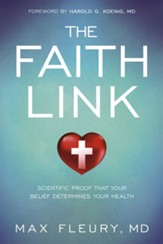 The Faith Link: Scientific Proof That Your Belief Determines Your Health