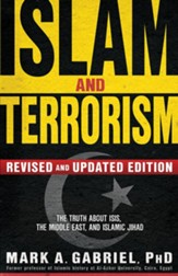 Islam and Terrorism, Revised & Updated Edition The Truth about ISIS, the Middle East & Islamic Jihad