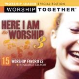 Worship Together: Here I Am To Worship, Volume 3, Worship Leader Special Edition CD & CD-ROM