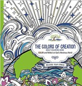 The Colors of Creation - Adult Coloring Book: Color and Reflect on God's Wondrous World