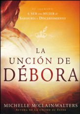 La Unción de Débora  (The Deborah Anointing)