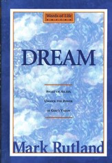 Dream: Awake or Asleep, Unlock the Power of God's Vision