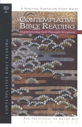 Contemplative Bible Reading: Experiencing God Through Scripture, Spiritual Formation Study Guide