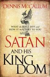 Satan and His Kingdom: What the Bible Says and How It Matters to You - eBook