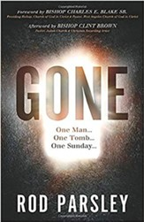 Gone: One Man...One Tomb...One Sunday