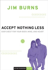 Accept Nothing Less: God's Best for Your Body, Mind, and Heart - eBook