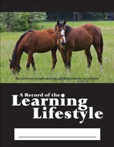 A Record of the Learning Lifestyle: Horses Cover  (Exodus 15:2; 2014/2015 Edition)