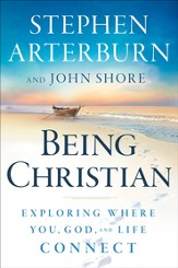 Being Christian: Exploring Where You, God, and Life Connect - eBook
