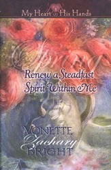 Spring: Renew A Steadfast Spirit Within Me