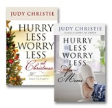 Hurry Less, Worry Less at Christmas and Hurry Less, Worry Less for Moms