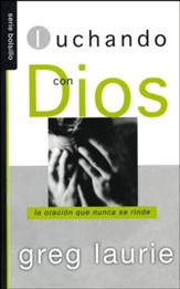 Luchando con Dios: Wrestling with God, Spanish Edition